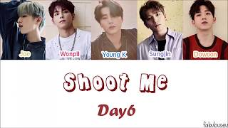 Day6 - Shoot Me [Lyrics Han | Rom | Indo] Indo Sub