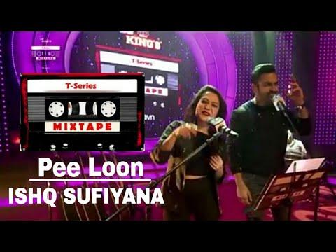 Pee Loon Ishq Sufiyana | T-Series Mixtape | Neka Kakkar Sreerama | Bhushan Kumar Ahmed K Abhijit V