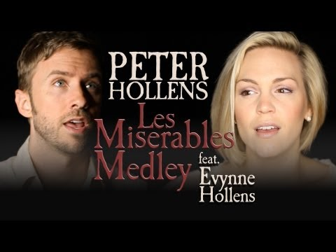 Les Miserables Medley - Peter Hollens Feat. Evynne Hollens