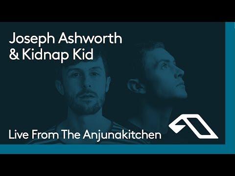 Live From The Anjunakitchen: Joseph Ashworth & Kidnap Kid