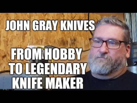 John Gray Knives: From a Hobby to being Legendary