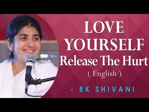 LOVE YOURSELF, Release The Hurt: BK Shivani at Anubhuti Retreat Center, California (English)