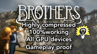 How to download brothers tales of two sons in any GPU 100%working
