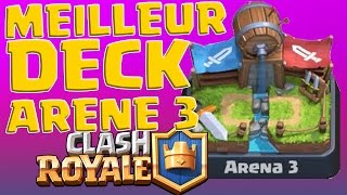 Le meilleur deck pour l'arène 3 sur Clash Royale - Meilleures cartes!
