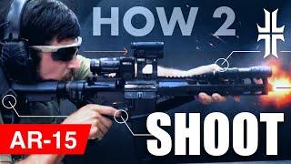 How to Shoot an AR15