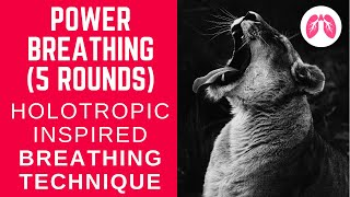 5 Rounds Power Breathing - Holotropic Style Breathing Technique
