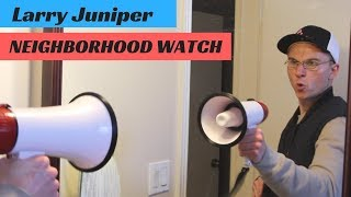 Larry Juniper: Neighborhood Watch