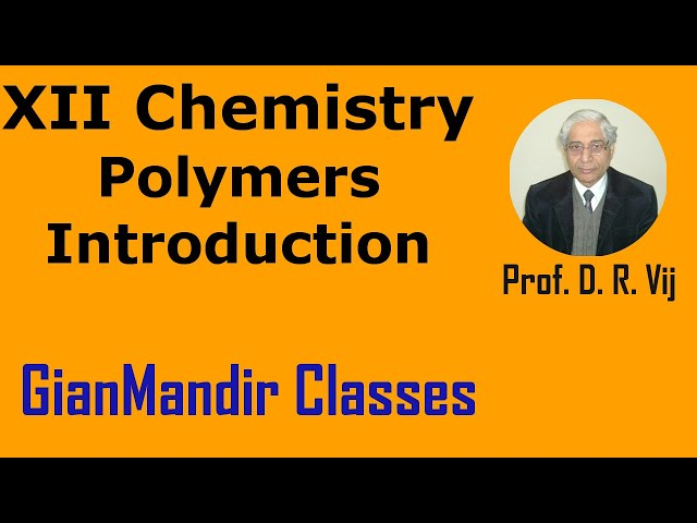 XII Chemistry | Polymers | Introduction by Gourav Bura Sir