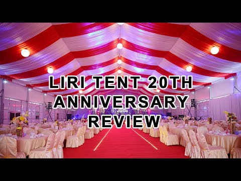 Liri Tent 20th Anniversary Review - Ceremony Hall, Party Tent, Anniversary Tent