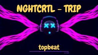 NGHTCRTL - TRIP