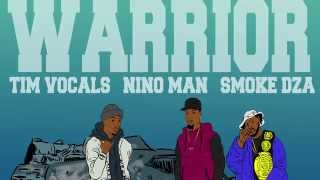 Tim Vocals ft Nino Man & Smoke DZA - WARRIOR - AVAILABLE IN STORES NOW