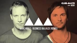 Marc Houle - Business (M.A.N.D.Y. Remix)
