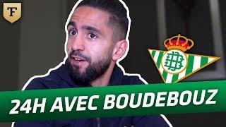 24h avec... Ryad Boudebouz (Betis Séville)
