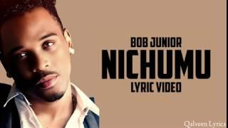 Bob Junior - Nichumu Lyrics