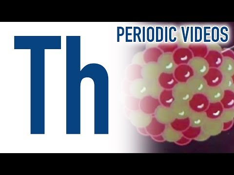 Thorium (new) - Periodic Table of Videos