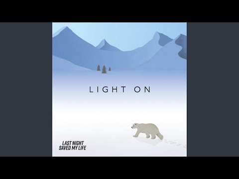 "Last Night Saved My Life - New Song ""Light On"""