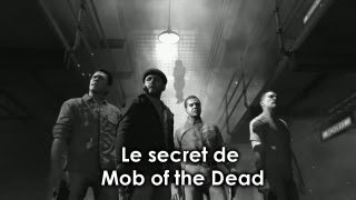 Tutoriel : Mob of the Dead - Le secret principal