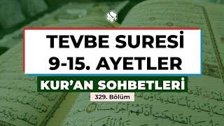 Kur'an Sohbetleri | TEVBE SURESİ 9-15. AYETLER