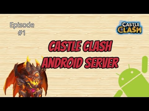 Castle Clash Android Server F2P Episode #1