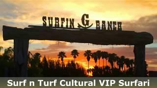 SURF N TURF TEXAS CULTURAL VIP SURFARI!