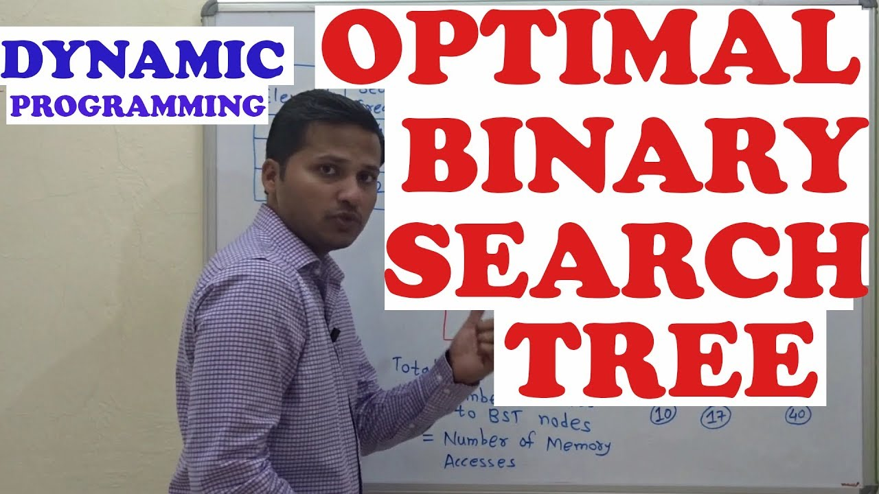 write an algorithm to find an optimal binary search tree using dynamic programming