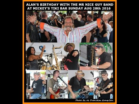 Alan's Birthday At Mickey's Tiki Bar With Live Music By The Mr. Nice Guy Band Sunday Aug 28th 2016