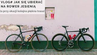 VLOG#: Jak się ubierać na rower jesienią (+ Wiślana Trasa Rowerowa w Niepołomicach)