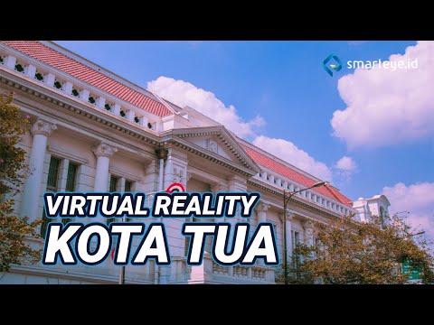 "vr-for-tourism- -360•-kota-tua- -say-""hi""-to-old-batavia"