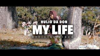 Hulio Da Don - My Life [Shot By Jizzle Films] #DaLastDon