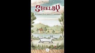 Shelby - Avventure di un topino in campagna