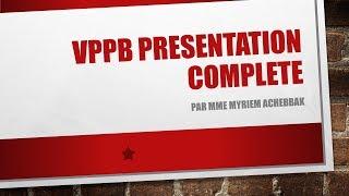 PRESENTATION COMPLETE DU VPPB PAR MME MYRIEM ACHEBBAK
