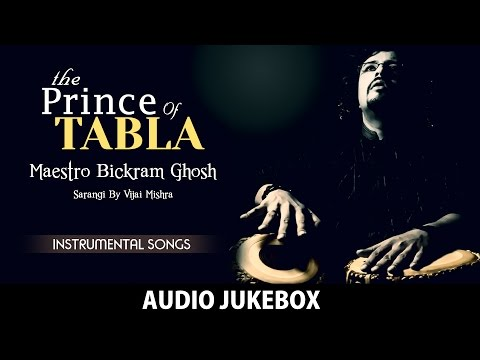 The Prince Of Tabla - Bickram Ghosh | Full Album | Hindustani Musical Jukebox | HD Audio