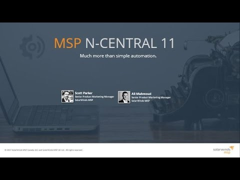 SolarWinds MSP N-central 11 RMM - 5 ways it will revolutionize your MSP