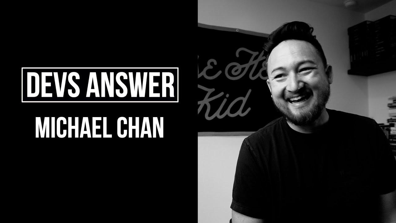 DEVS ANSWER: Michael Chan