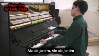 Lady Gaga - Alejandro (Piano Cover Blindfolded by Will Ting) Alejandro Music Video