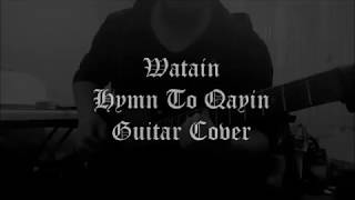 Watain - Hymn To Qayin (Guitar Cover)