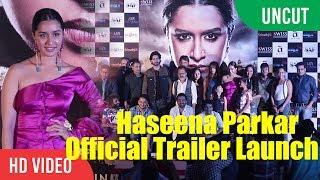 UNCUT - Haseena Parkar Official Trailer Launch | Shraddha Kapoor, Siddhanth Kapoor, Ankur Bhatia