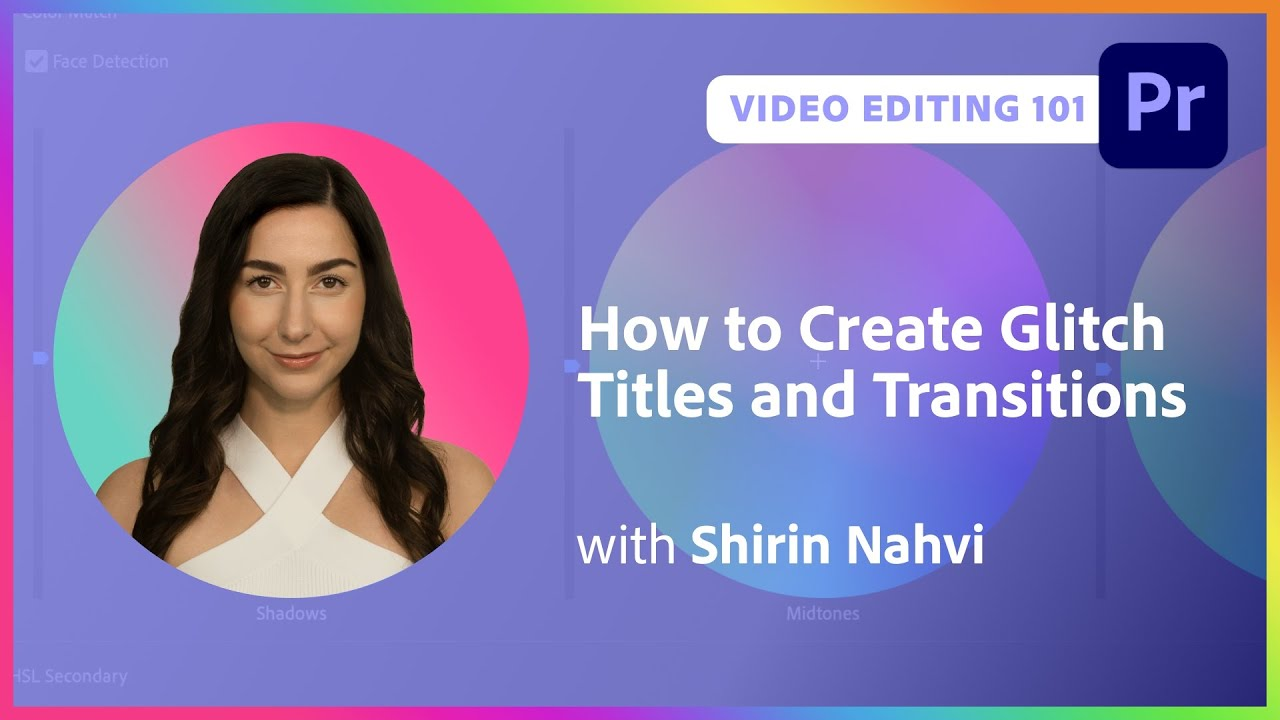 Video Editing 101: How to Create Glitch Titles and Transitions