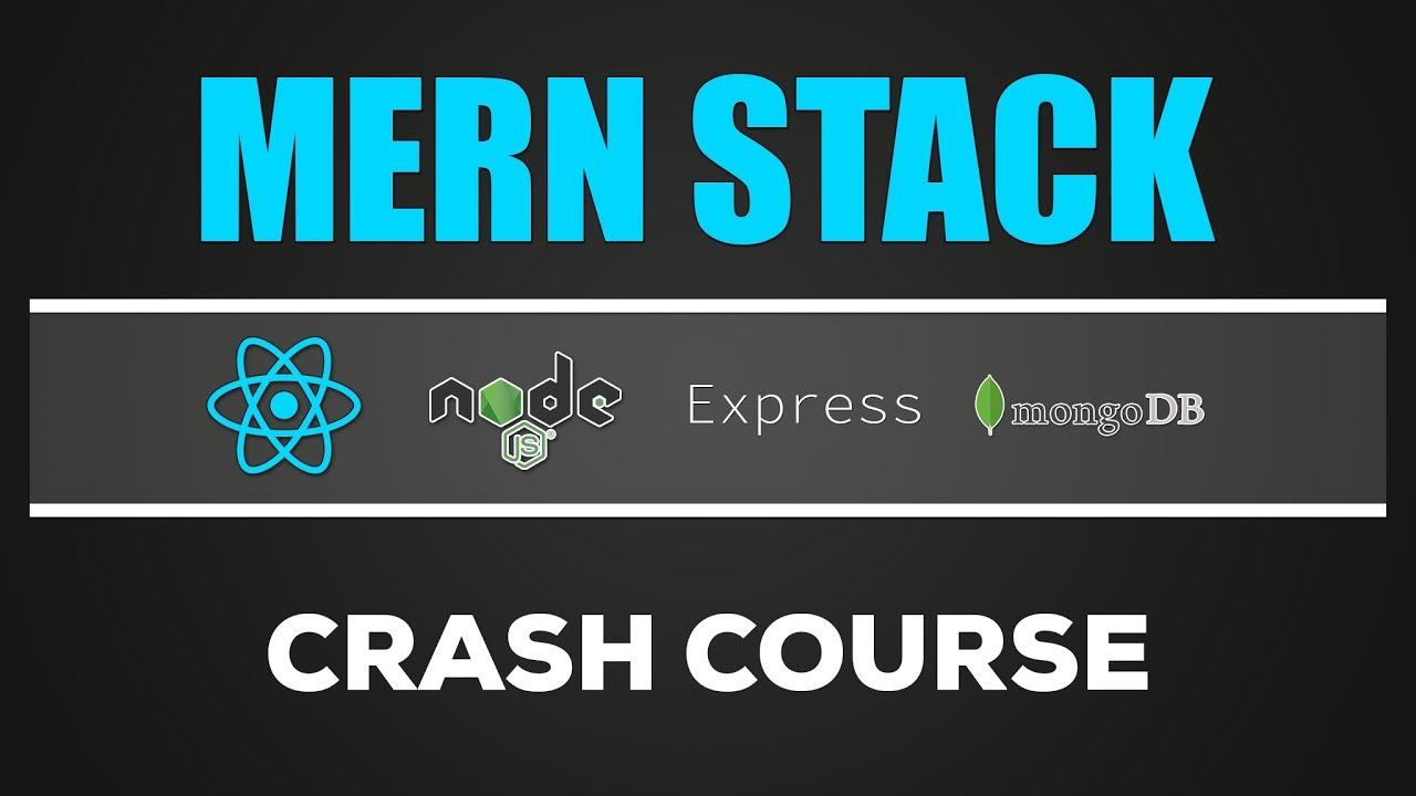 MERN Stack - React.js Node, Express & MongoDB Crash Course