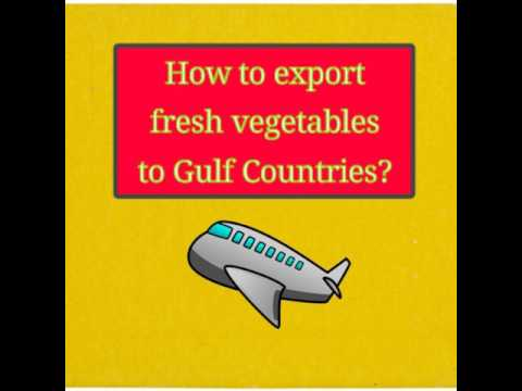 How to export fresh vegetables to Gulf  Countries