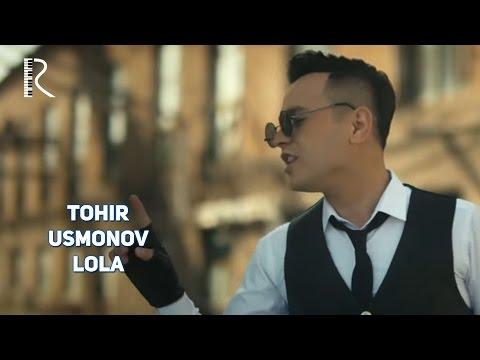 Tohir Usmonov - Lola | Тохир Усмонов - Лола
