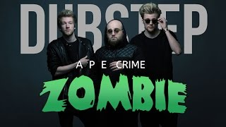 APECRIME - Zombie (Dubstep Remix) (Not Official)