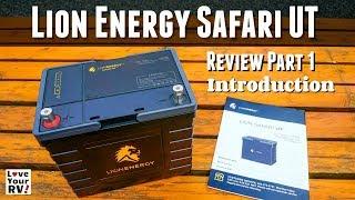 Lion Energy Safari UT Lithium Battery Review (Part 1 - Introduction)
