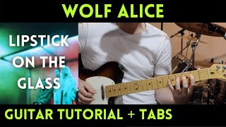 Wolf Alice - Lipstick on the Glass (Guitar Tutorial)