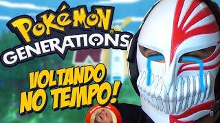 VOLTANDO NO TEMPO!! - POKÉMON GENERATIONS =,)