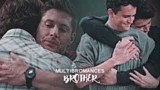 Multibromances || I've Got You Brother.