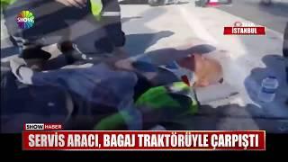 Servis aracı, bagaj traktörüyle çarpıştı