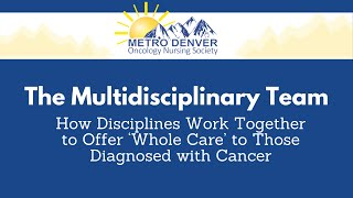 2021 MDONS | The Multidisciplinary Team: How Disciplines Work Together to Offer 'Whole Care'