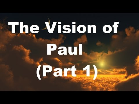 The Vision of Paul: Heaven and Hell Described IN DETAIL*** (Part 1)