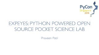 ExpEYES: Python Powered Open Source Pocket Science Lab - PyCon SG 2015